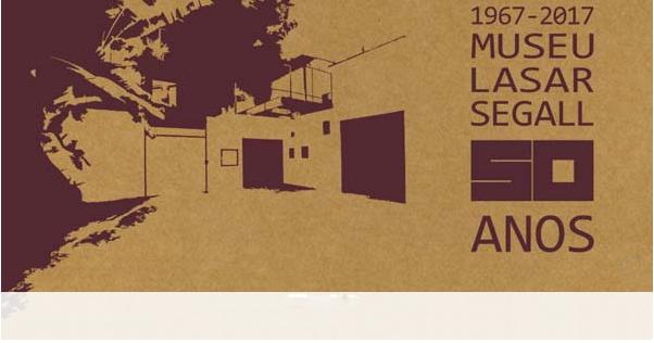 50 anos de Museu Lasar Segall - Ciclo de debates 4 a 7 de outubro de 2017