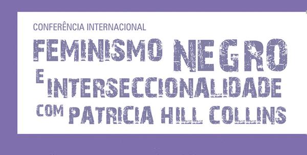 CONFERÊNCIA INTERNACIONAL: Feminismo Negro e Interseccionalidade