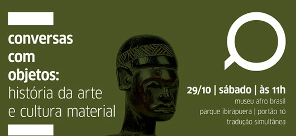 Conversas com objetos no museu Afro Brasil