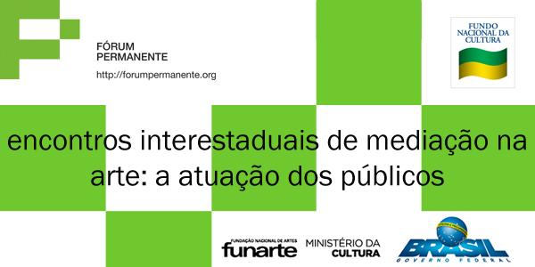 Encontros de Mediação na Arte Contemporânea: a atuação dos públicos.