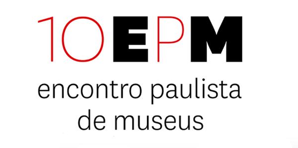 10 º Encontro Paulista de Museus - 18 à 20 de Julho 2018