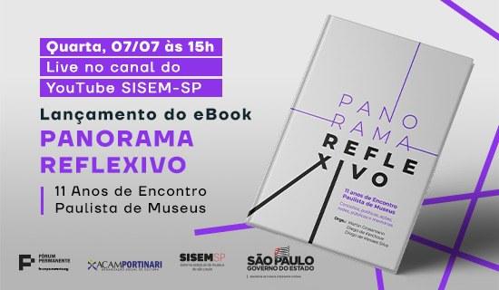 Lançamento livro: Panorama Reflexivo: 11 anos de Encontro Paulista de Museus; conceitos, políticas, redes, ações, público e memória