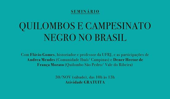 Mês da Consciência Negra e 15 anos do Museu Afro Brasil - Seminário: Quilombo e Campesinato Negro no Brasil