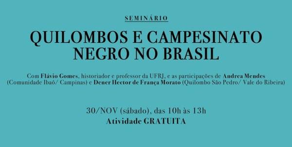 Transmissão AO VIVO: Seminário: Quilombo e Campesinato Negro no Brasil com Professor Flávio Gomes - 30/11