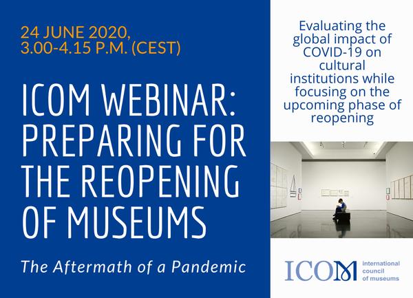 Preparing for the Reopening of Museums -  ICOM Webinar - 24 June 2020