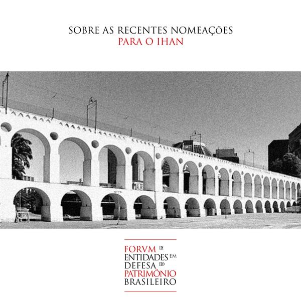 Nota do Fórum das Entidades em Defesa do Patrimônio Cultural Brasileiro sobre as recentes nomeações para o IPHAN