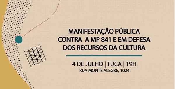 Manifestação contra a MP841 e em defesa da Cultura 04/07/2018