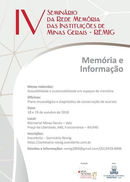 IV Seminário da Rede Memória das Instituições de Minas Gerais - REMIG - 18 e 19 de outubro 2018