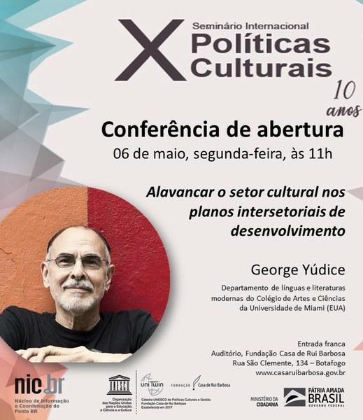 Convite Conferência de Abertura - X Seminário Internacional de Políticas Culturais