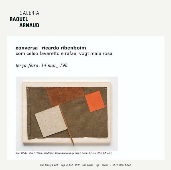Convite: Conversa com Ricardo Ribenboim, Celso Favaretto e Rafael Vogt Maia Rosa - 14/05/2019