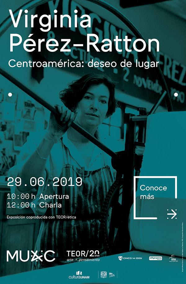 INAUGURACIÓN: Virginia Pérez-Ratton. Centroamérica: Deseo de lugar.
