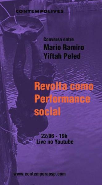 CONTEMPOLIVES: Revolta como perfomance social - Mário Ramiro e Yiftah Peled