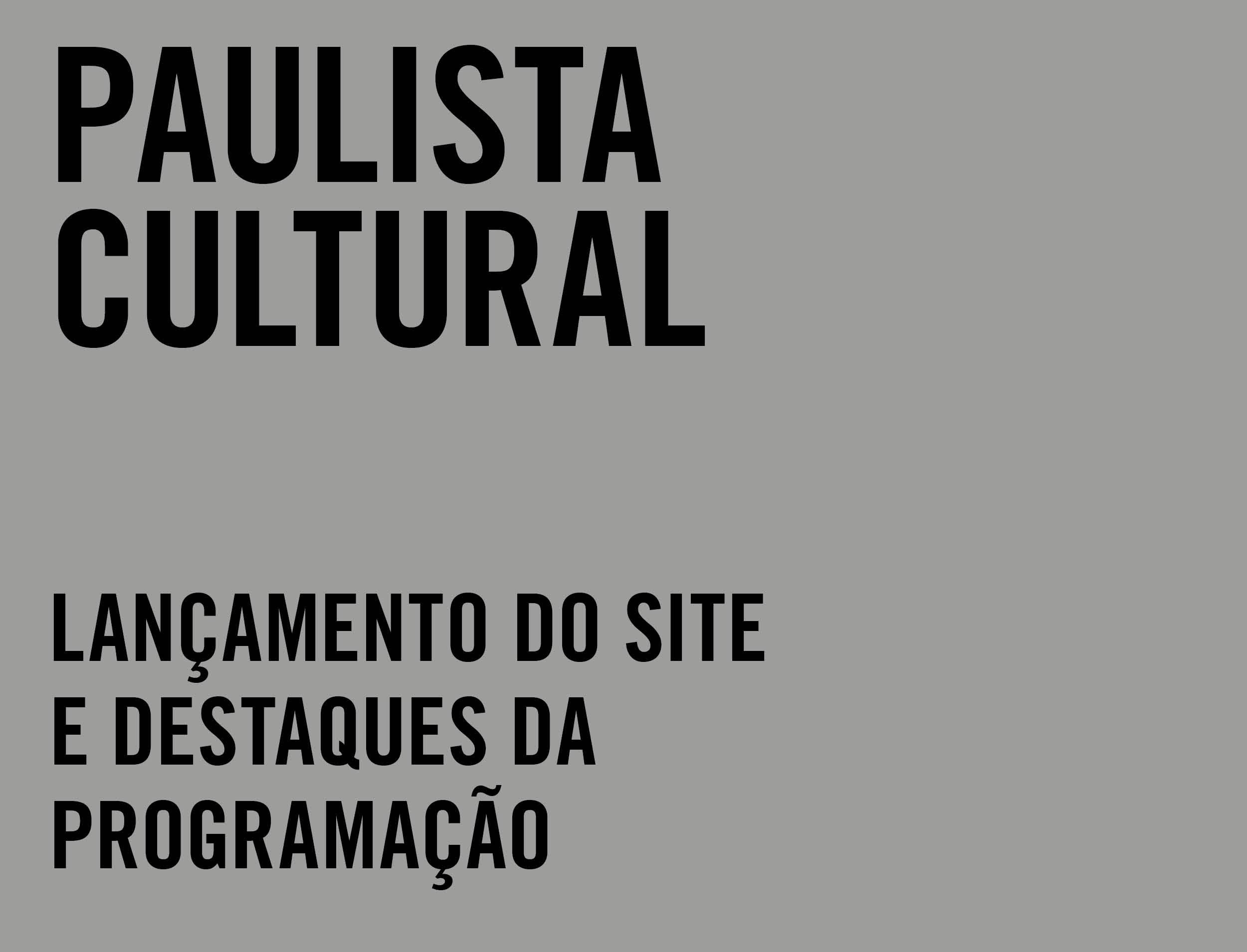 Lançamento do site da Paulista Cultural