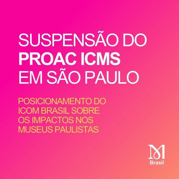 Suspensão do PROAC ICMS em São Paulo - Posicionamento do ICOM BRASIL