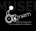 Novo site da Rede de Informação de Acessibilidade em Museus, a RINAM