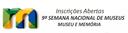 9ª Semana Nacional de Museus: prorrogação