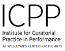 Institute for Curatorial Practice in Performance (ICPP): Call for Applications