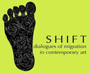 SHIFT: dialogues of migration in contemporary art